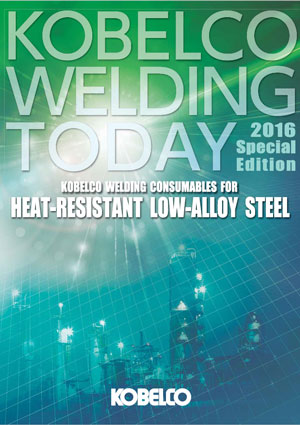 Kobelco Welding Today Special Edition: Heat-resistant low-alloy steel